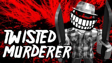 communitytaymastertwisted murderer roblox wikia