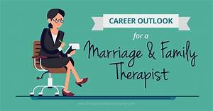 Career Outlook For Marriage And Family Therapists