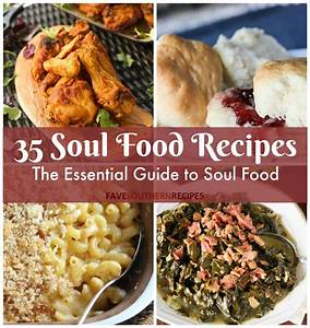35 Soul Food Recipes The Essential Guide To Soul Food