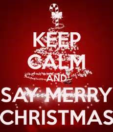 keep calm and say merry poster aziel keep calm o matic