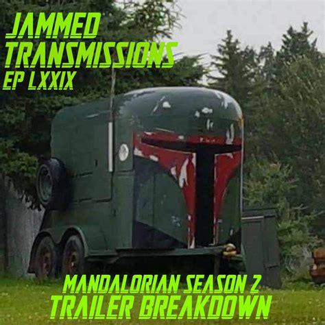 Episode LXXIX - Mandalorian Season 2 Trailer Breakdown