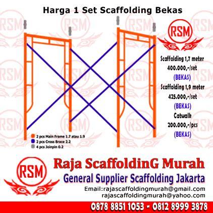 scaffolding jakarta murah harga scaffolding bekas per 1 set 0878 8851 1053