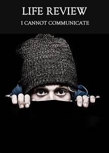 I, Cannot, Communicate
