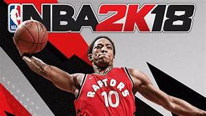 DeMar DeRozan To Grace NBA 2K18 Canadian Cover Sports