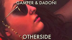 Red Hot Chili Peppers - Otherside (GAMPER & DADONI Remix ...