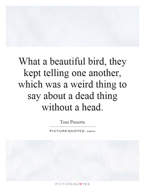 What A Beautiful Bird, They Kept Telling One Another. Dr Seuss Quotes Easter. Sad Zuko Quotes. Single Dad Quotes For Daughter. Beautiful Quotes Goodbye. Sister Quotes Always There. Strong Heartbroken Quotes. Hurt Quotes In Tamil. Fashion Eyewear Quotes