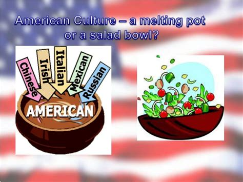 ppt american culture a melting pot or a salad bowl powerpoint presentation id 7037650