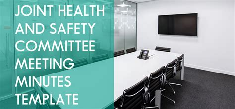 joint health  safety committee meeting minutes template