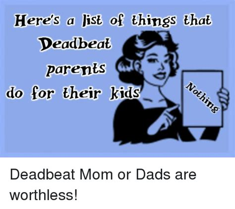 Deadbeat Mom Meme - 25 best memes about deadbeat mom deadbeat mom memes