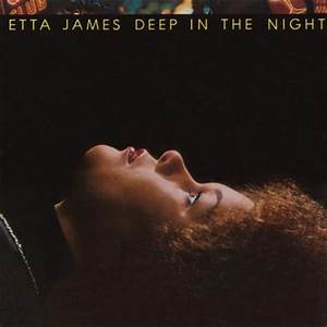 deep in the night etta james With etta james sugar on the floor