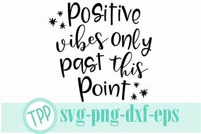 Vibes Positive Svg Motivational Quote