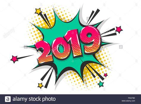 2019 Year Pop Art Comic Book Text Speech Bubble Stock