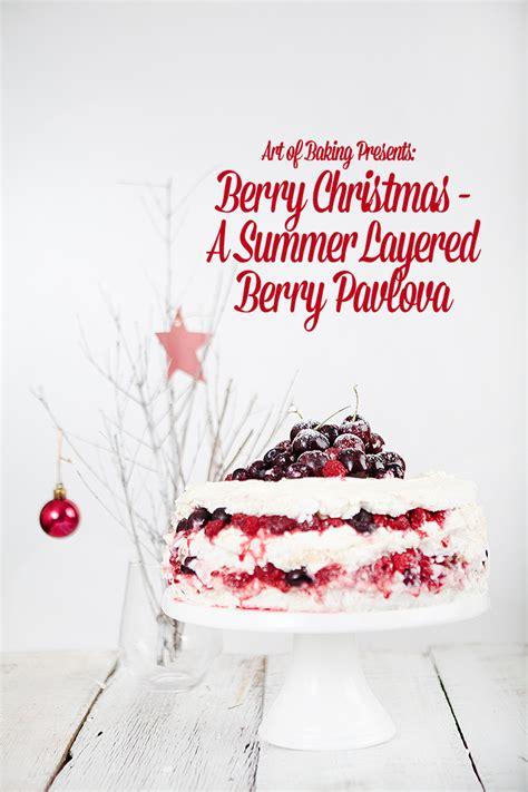 berry christmas a summer layered berry pavlova art of