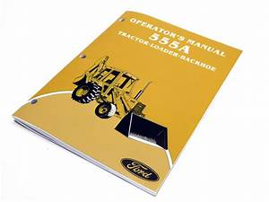 Ford 555a Tractor Loader Backhoe Operators Manual