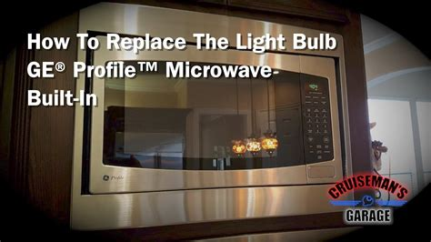 replace bulb  ge profile microwave built  youtube