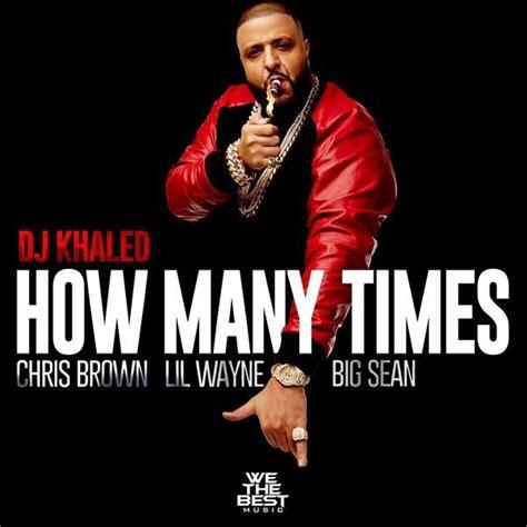 Dj Khaled  How Many Times Lyrics  Genius Lyrics
