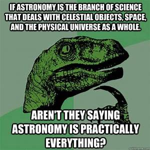 Astronomy Is Like Meme (page 3) - Pics about space