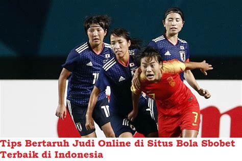 Tips Bertaruh Judi Online di Situs Bola Sbobet Terbaik di ...