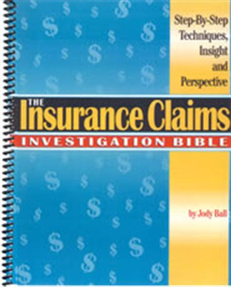 An insurance claim investigator's duty is to collect information. The Insurance CLaim Investigation Bible: Step-By-Step Techniques - Private Investigators Union