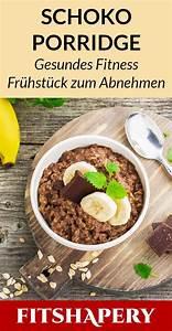 Richtiges Frühstück Zum Abnehmen : schoko haferbrei mit banane fitness fr hst ck zum ~ Watch28wear.com Haus und Dekorationen