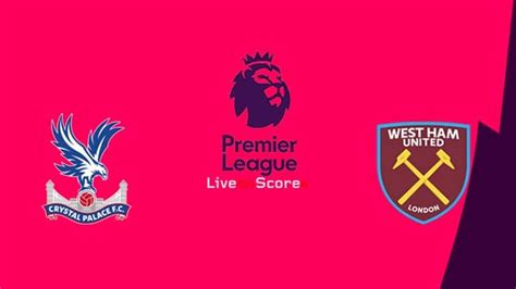 Crystal Palace vs West Ham Preview and Prediction Live ...
