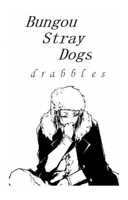 Stray Dogs Bungou Reader Wattpad Chuuya Drabbles