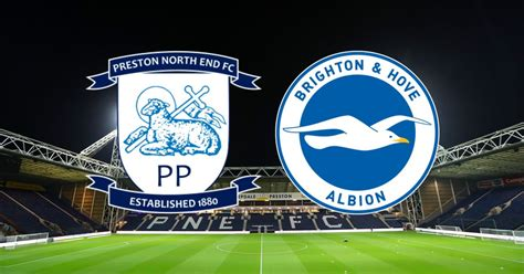 Preston vs Brighton live: Mac Allister and Jahanbakhsh ...