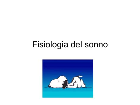 dispense fisiologia fisiologia sonno dispense