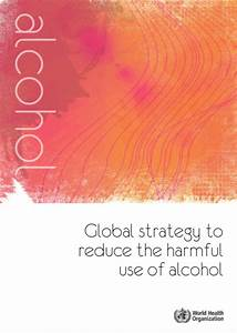 Global Strategy To Reduce Harmful Use Of Alcohol
