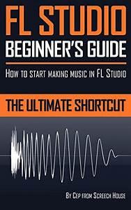 Descargar Pdf Fl Studio Beginner U0026 39 S Guide  How To Start