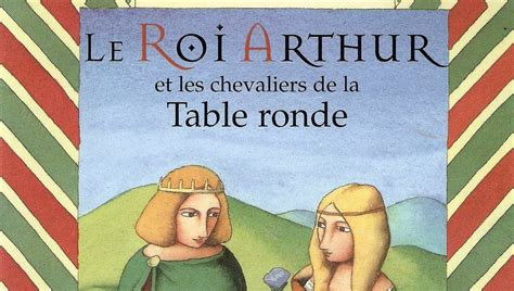 culture incontournable lecture le roi arthur et les chevaliers de la table ronde