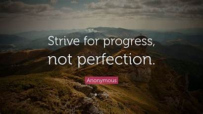 Perfection Progress Strive Quote Anonymous Wallpapers Quotefancy