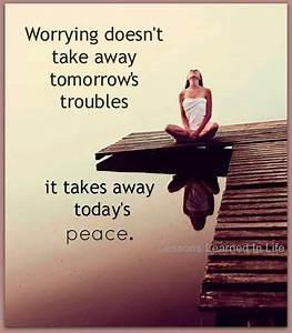 Needless worryi... Needless Worry Quotes