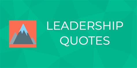 awesome list  leadership quotes  inspire