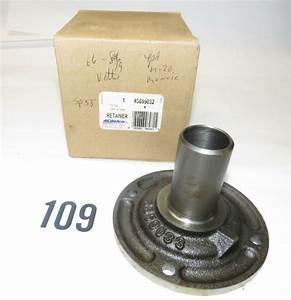 Gm 3859032 Retainer Bearing W  Seal Saginaw 3  U0026 4 Speed