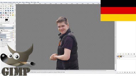 tutorial person ausschneiden und einfuegen  gimp youtube