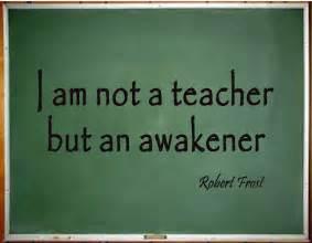 Robert Frost Quote I AM Not a Teacher
