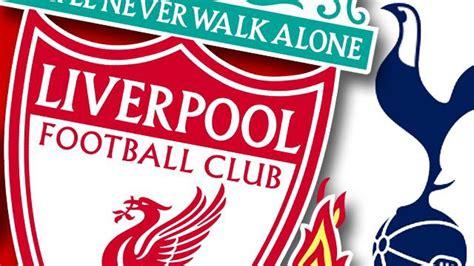 Tottenham v Liverpool Team News, TV and Live Stream Info