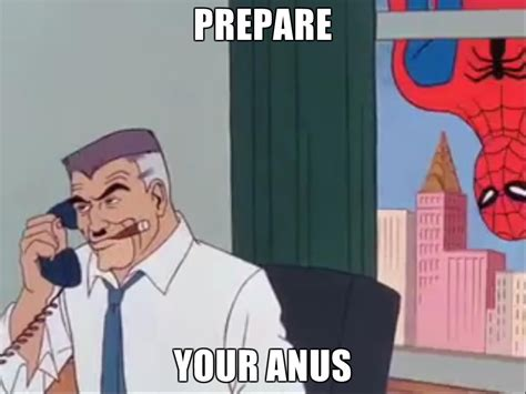 Prepare Your Anus Meme - image 77177 prepare your anus know your meme
