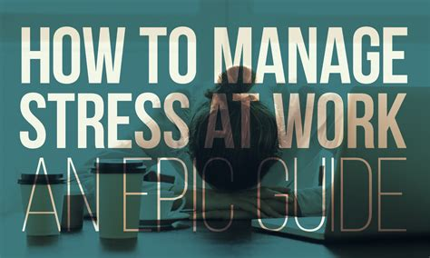 How To Manage Stress At Work An Epic Guide  When I Work