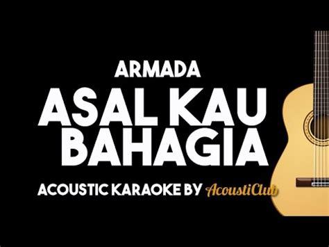 armada asal kau bahagia acoustic guitar karaoke youtube