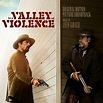 'In a Valley of Violence' Soundtrack Released | Film Music ...