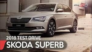Skoda Superb Ambition : 2018 skoda superb ambition 2 0 tdi 150 cp dsg test drive eblogauto youtube ~ Medecine-chirurgie-esthetiques.com Avis de Voitures