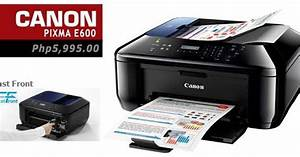canon pixma e600 vs e500 printer specs scan and copy With legal size document scanner