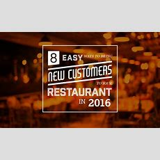 8 Easy Ways To Bring New Customers To Your Restaurant In