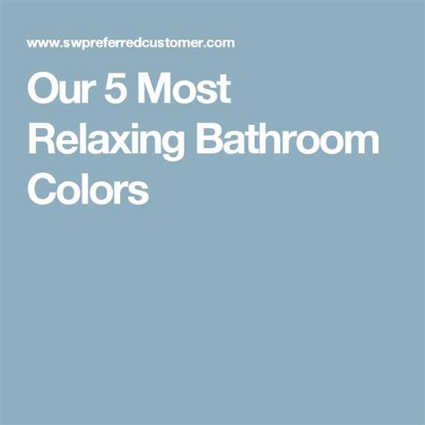 most relaxing color 25 best ideas about relaxing bathroom on
