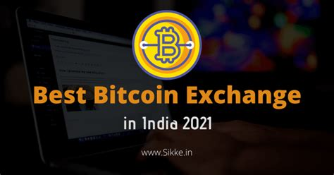 To learn more about each one and find out which one will suit you best read. Top and Best Bitcoin Exchange in India [2021 Update ...