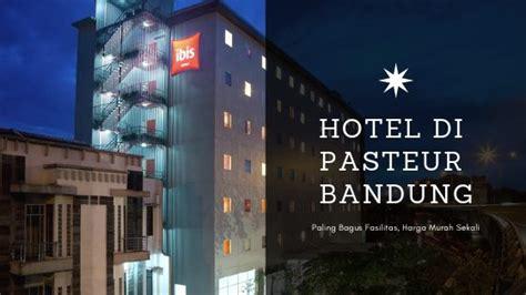 hotel  pasteur bandung  murah harga mulai  rb