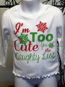 I 39 M Too Cute For The List Christmas Shirt By