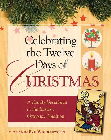 Celebrating The Twelve Days Of Christmas By Ancient Faith Publishing Issuu